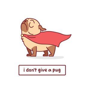 I don't give a Pug